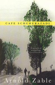 On 'Café Scheherazade', by Arnold Zable